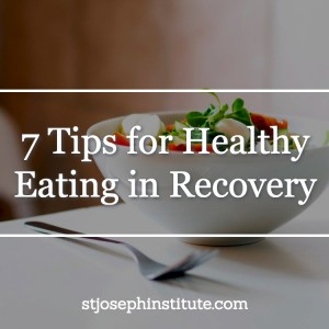 7 tips for healthy eating in recovery