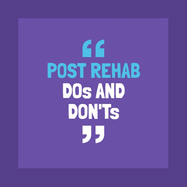 words: Post rehab dos and don'ts on purple background