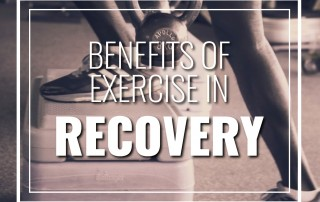 Benefits of exercise in recovery